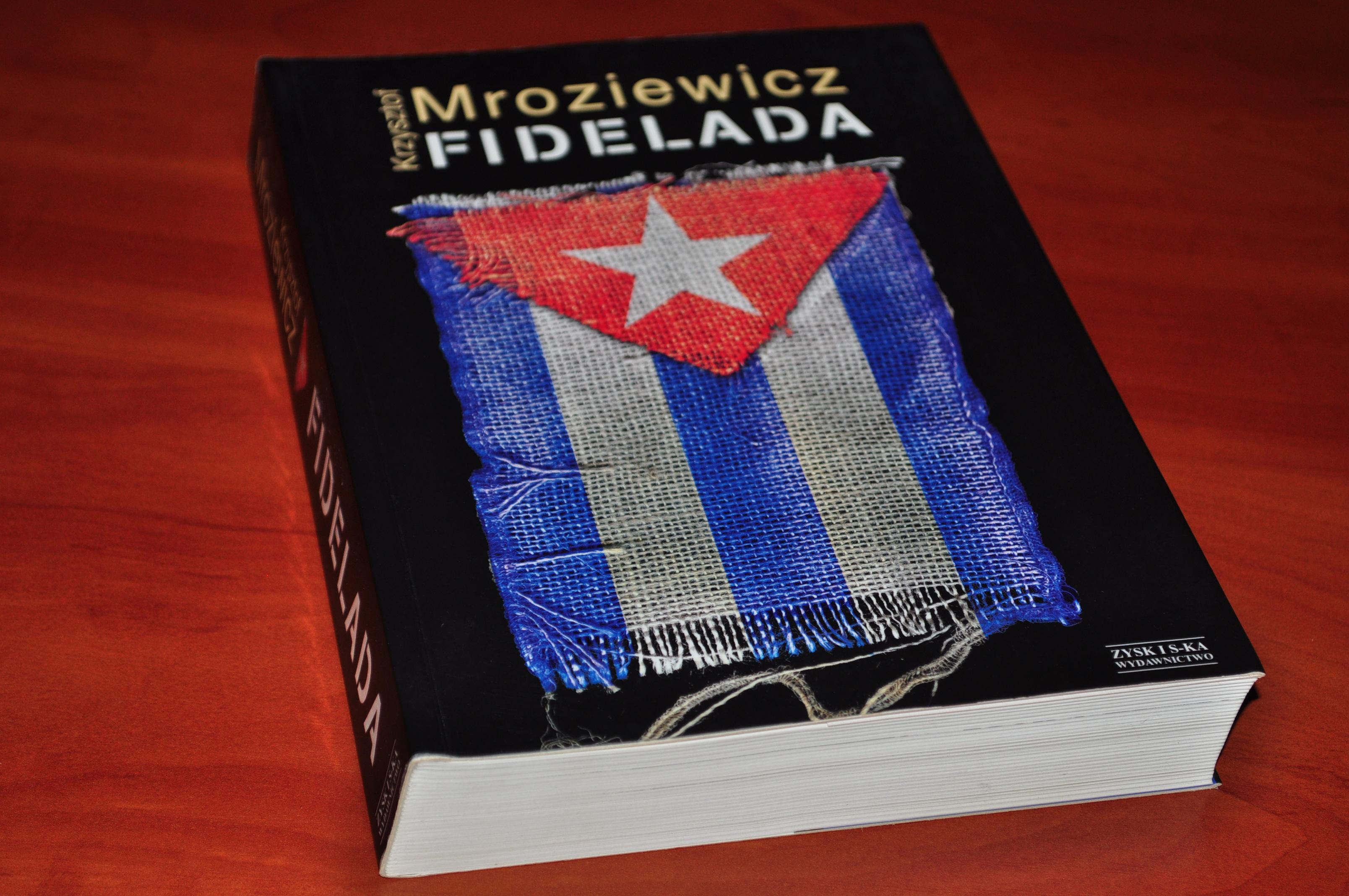 Fidelada Podróż w czasie politycznym Krzysztof Mroziewicz