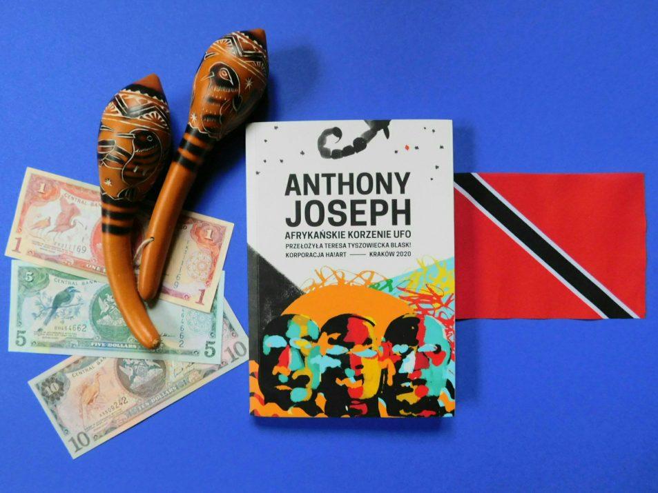Recenzja książki Afrykańskie korzenie UFO, Anthony Joseph, Tłumaczenie: Teresa Tyszowiecka blasK!, Wydawnictwo Korporacja Ha!art.